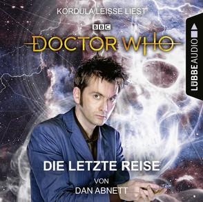 Doctor Who – Die letzte Reise von Abnett,  Dan, Leiße,  Kordula, Meier,  Frauke