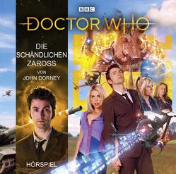 Doctor Who: Die schändlichen Zaross von Dorney,  John, Malzacher,  Axel