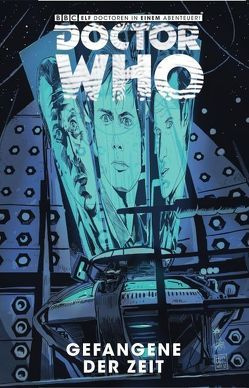 Doctor Who: Gefangene der Zeit von Casagrande,  Elena, Hopgood,  Kev, Kern,  Claudia, Langridge,  Roger, Messina,  David, Sposito,  Giorgia, Tipton,  David, Tipton,  Scott, Yates,  Kelly