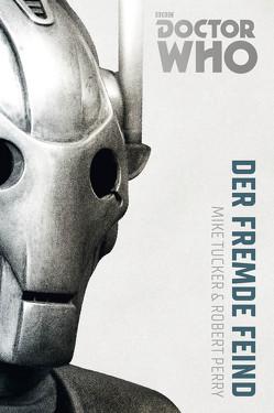Doctor Who Monster-Edition 2: Der fremde Feind von Perry,  Robert, Sambale,  Bernd, Tucker,  Mike