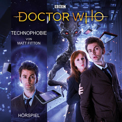 Doctor Who: Technophobie von Fitton,  Matt, Malzacher,  Axel