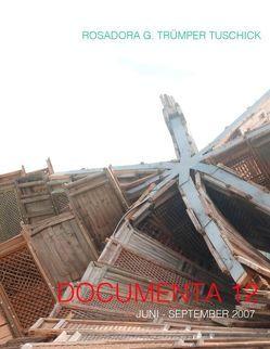 Documenta 12 von trümper tuschick,  rosadora g.