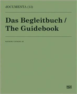 dOCUMENTA (13)Katalog 3/3: Das Begleitbuch von Hrsg. documenta und Museum Fridericianum Veranstaltungs-GmbH