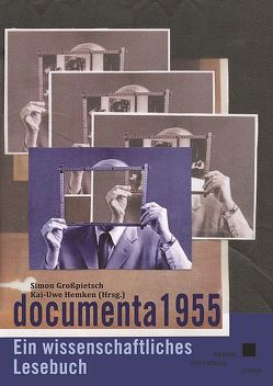 documenta 1955 von Großpietsch,  Simon, Hemken,  Kai-Uwe