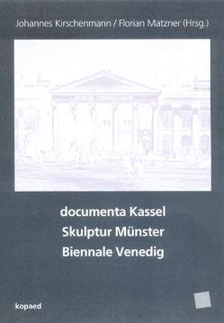 documenta Kassel, Skulptur Münster, Biennale Venedig von Kirschenmann,  Johannes, Matzner,  Florian