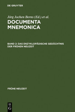 Documenta Mnemonica / Das enzyklopädische Gedächtnis der Frühen Neuzeit von Berns,  Jörg Jochen