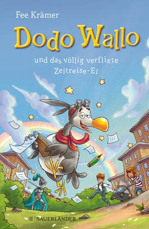 Dodo Wallo und das völlig verflixte Zeitreise-Ei von Krämer,  Fee, Rupp,  Dominik