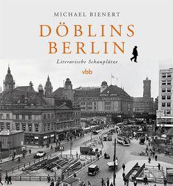 Döblins Berlin von Bienert,  Michael