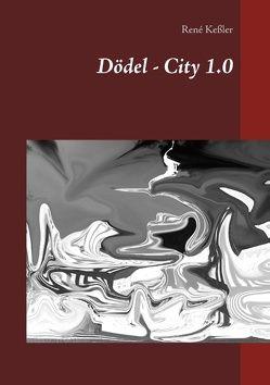 Dödel – City 1.0 von Keßler,  René