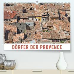 Dörfer der Provence (Premium, hochwertiger DIN A2 Wandkalender 2021, Kunstdruck in Hochglanz) von Ristl,  Martin