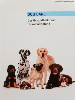 Dog Care von Dr. Mayer,  Amelie