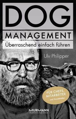 DOG Management. Überraschend einfach führen. von Philipper,  Ulv