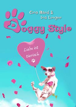 Doggy Style von Bard,  Cina, Linger,  Ina