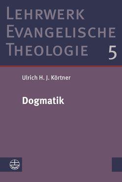 Dogmatik von Körtner,  Ulrich H. J.