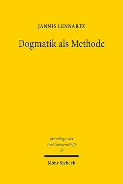 Dogmatik als Methode von Lennartz,  Jannis