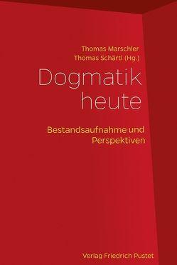 Dogmatik heute von Marschler,  Thomas, Schärtl,  Thomas