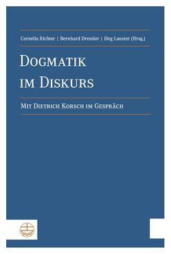 Dogmatik im Diskurs von Dressler,  Bernhard, Lauster,  Jörg, Richter,  Cornelia