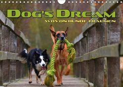 DOG'S DREAM – wovon Hunde träumen (Wandkalender 2019 DIN A4 quer) von Bleicher,  Renate