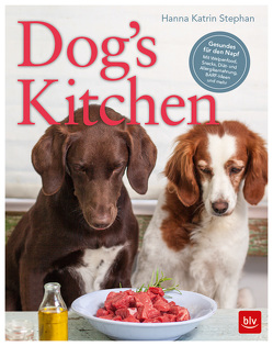Dog's Kitchen von Stephan,  Hanna Katrin