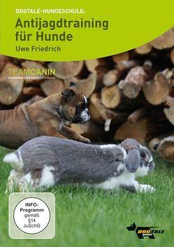 Dogtale Hundeschule: Antijagdtraining für Hunde von Alef,  Ralf, Friedrich,  Uwe