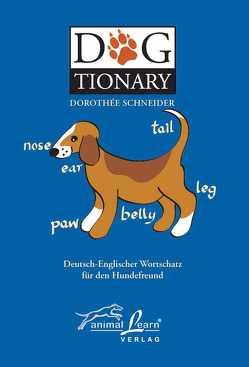 Dogtionary. Dt.-Engl. /Engl. Dt. von Schneider,  Dorothee, Zimmermann,  Jürgen