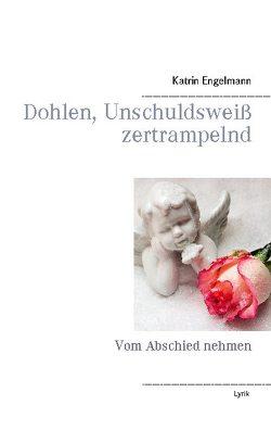 Dohlen, Unschuldsweiß zertrampelnd von Engelmann,  Katrin