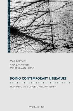 Doing Contemporary Literature von Bierwirth,  Maik, Johannsen,  Anja, Zeman,  Mirna