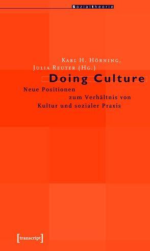 Doing Culture von Hörning,  Karl H, Reuter,  Julia