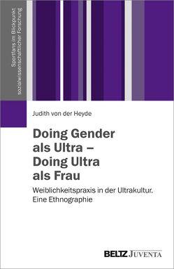 Doing Gender als Ultra – Doing Ultra als Frau von Heyde,  Judith