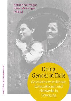Doing Gender in Exile von Messinger,  Irene, Prager,  Katharina