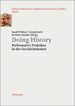 Doing History von Koch, Georg, Samida, Stefanie, Willner, Sarah