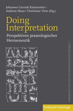 Doing Interpretation von Corrodi Katzenstein,  Johannes, Köppe,  Tilmann, Mauz,  Andreas, Scholz,  Oliver R., Tietz,  Christiane, Zimmermann,  Ruben