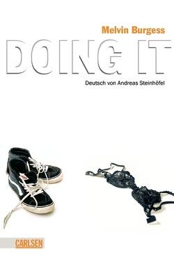 Doing it von Burgess,  Melvin, Steinhöfel,  Andreas