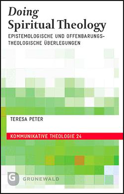 Doing Spiritual Theology von Peter,  Teresa