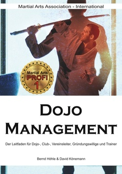 Dojo Management von -International,  Martial Arts Association, Höhle,  Bernd, Könemann,  David