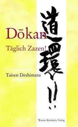 Dokan: Täglich Zazen! von Deshimaru,  Taisen