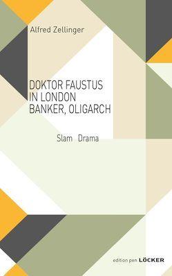 DOKTOR FAUSTUS IN LONDON BANKER, OLIGARCH von Zellinger,  Alfred