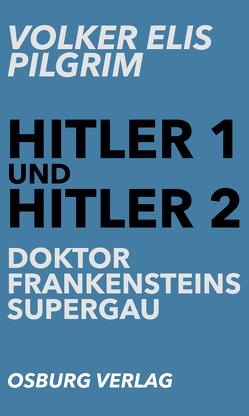Doktor Frankensteins Supergau von Pilgrim,  Volker Elis
