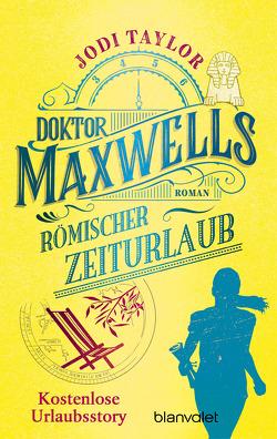 Doktor Maxwells römischer Zeiturlaub von Schmidt,  Marianne, Taylor,  Jodi
