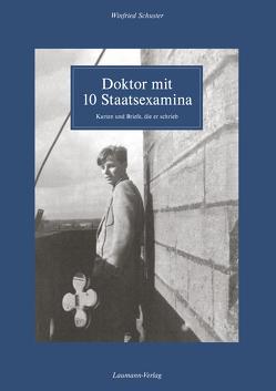 Doktor mit 10 Staatsexamina von Schuster,  Winfried