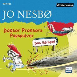 Doktor Proktors Pupspulver von Bross,  Martin, Maire,  Laura, Nesbø,  Jo, Nottmeier,  Peter, Schmidt-Henkel,  Hinrich, Wawrczeck,  Jens