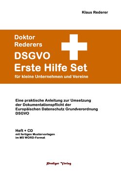 Doktor Rederers DSGVO Erste Hilfe Set für kleine Betriebe und Vereine von Dr. Rederer,  Klaus