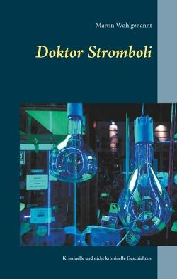 Doktor Stromboli von Wohlgenannt,  Martin