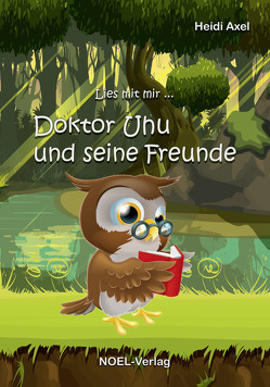 Doktor Uhu und seine Freunde von Axel,  Heidi