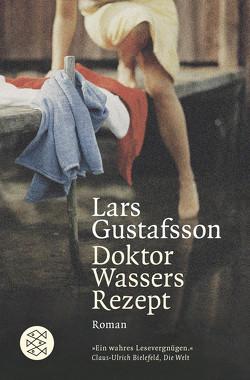 Doktor Wassers Rezept von Gustafsson,  Lars, Reichel,  Verena
