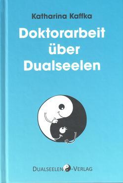 Doktorarbeit über Dualseelen von Kaffka,  Katharina