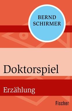 Doktorspiel von Schirmer,  Bernd