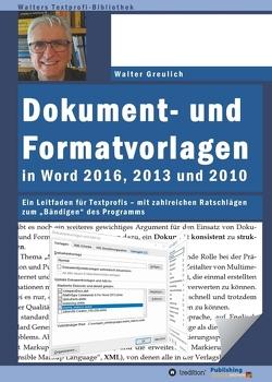 Dokument- und Formatvorlagen in Word 2016, 2013 und 2010 von Greulich,  Walter