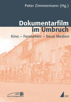 Dokumentarfilm im Umbruch von Hoffmann,  Kay, Zimmermann,  Peter