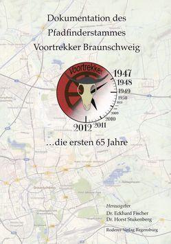 Dokumentation des Pfadfinderstammes Voortrekker Braunschweig von Fischer,  Eckhard, Stukenberg,  Horst